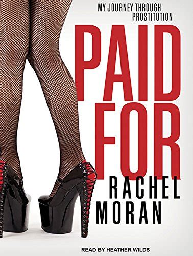 libro paid for my journey through prostitution di rachel moran