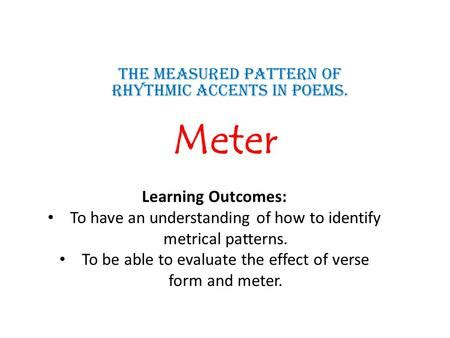 rhythmic pattern exles in poetry meter and scansion the intended effects of stress ppt