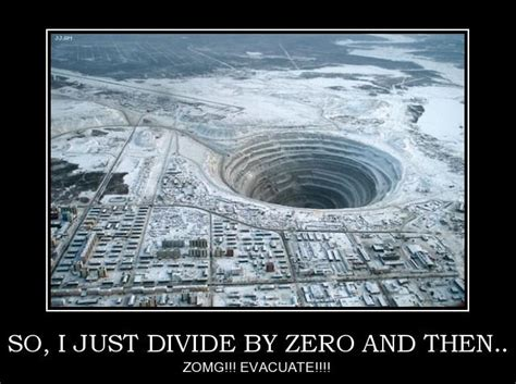 Divide By Zero Meme - never divide by zero ever math meme math pics math fail
