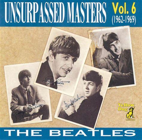 Master Vol 6 1 the beatles unsurpassed masters volume 6