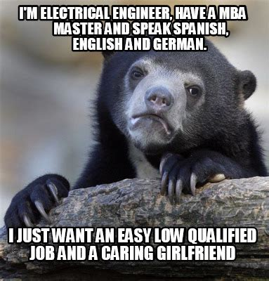 Im An Mba by Meme Creator I M Electrical Engineer A Mba Master