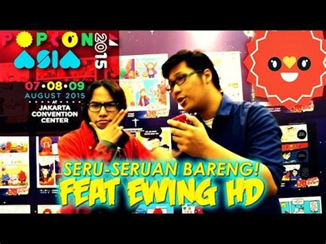 film seru di youtube seru seruan di popcon asia 2015 feat ewing hd youtube