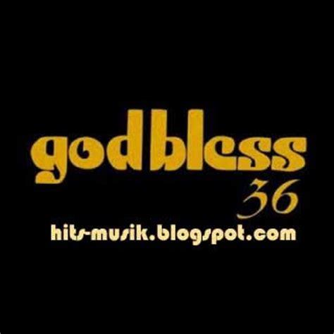 download mp3 full album god bless god bless god bless 36 full album 2009 top hits