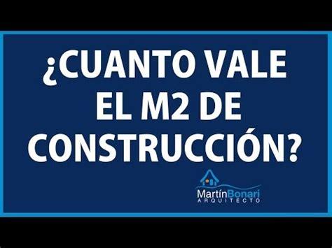cuanto sale 80metros cuadrados de contrucion casa 191 cu 225 nto vale el metro cuadrado de construcci 243 n youtube