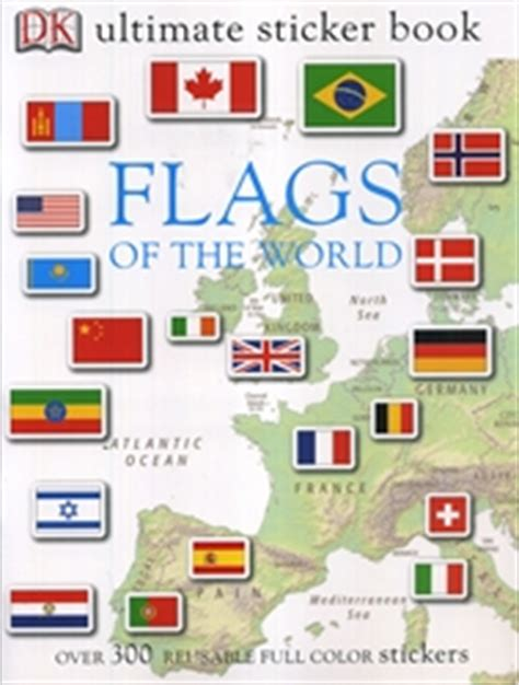 flags of the world ultimate dk flags of the world ultimate sticker book exodus books