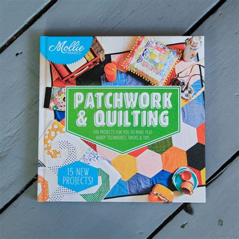 Patchwork And Quilting Books - mollie makes patchwork and quilting book by berylune
