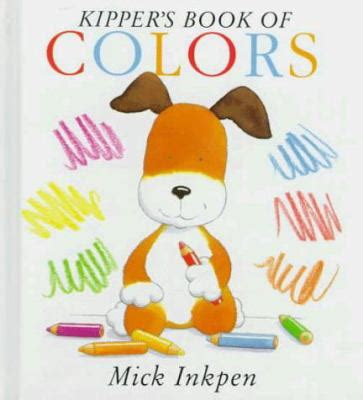 kippers visitor world book 1444930532 kipper s book of colors by mick inkpen reviews description more isbn 9780152006471