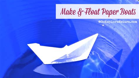 How To Make Paper Float - make float paper boats goexplorenature