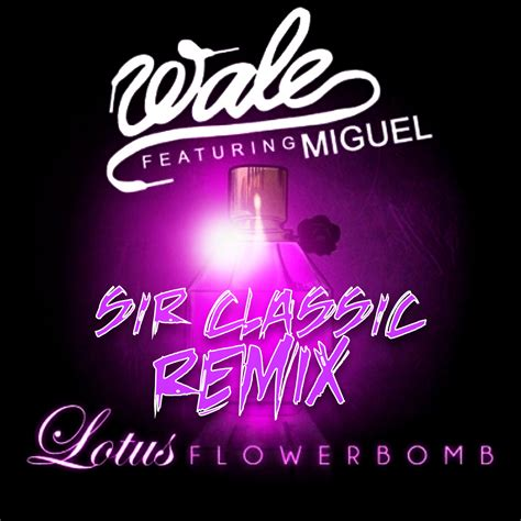 Similiar lotus flower bomb art keywords wale lotus flower bomb sir classic remix ft miguel mightylinksfo