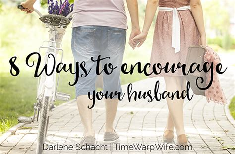 8 Ways To Your Husband by 8 Ways To Encourage Your Husband Mam 225 Slatinas