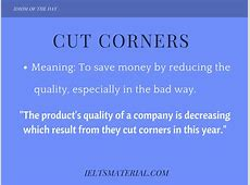 Cut Corners - Idiom of The Day For IELTS Speaking Ielts Speaking Part 2 Questions