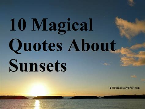 10 Magical Things We Should In The Muggle World by 10 Magical Quotes About Sunsets Yes Financially Free
