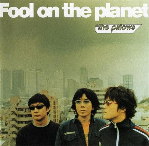 the on the the pillows fool on the planet sumally サマリー