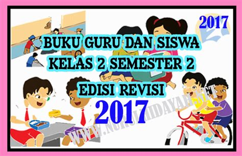 Buku Tematik Kelas 2 Tema 2 Revisi 2017 buku guru dan siswa k13 revisi 2017 kelas 2 semester 2 nurul hidayah