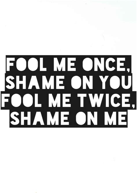 fool me once 1780894198 quotes about fool me once quotesgram
