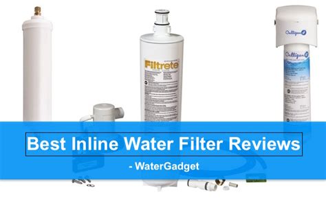 best under water filter 2016 top 5 best inline water filter reviews complete guide 2017