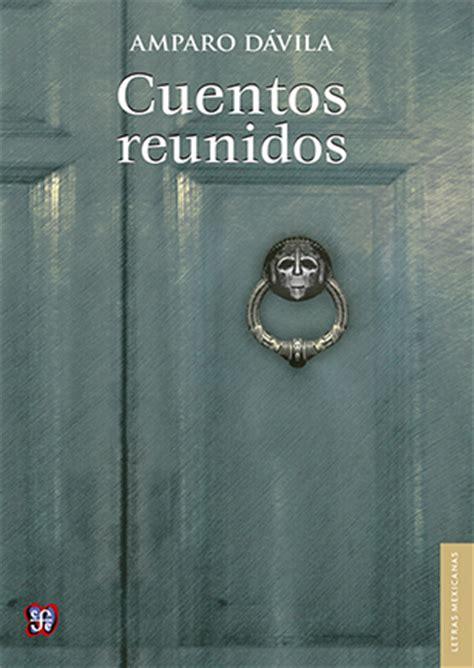 cuentos reunidos letras mexicanas b009606wr0 lectores a fondo cuentos reunidos de aro d 225 vila
