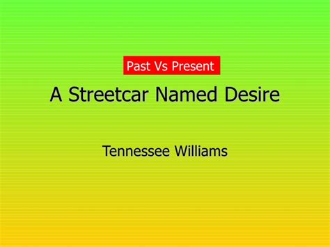 streetcar named desire themes streetcar theme past vs present
