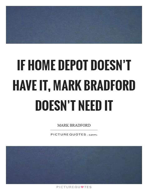 if home depot doesn t it bradford doesn t need