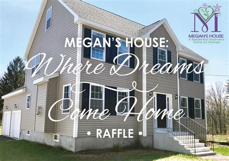 megan s house where dreams come home raffle megan house