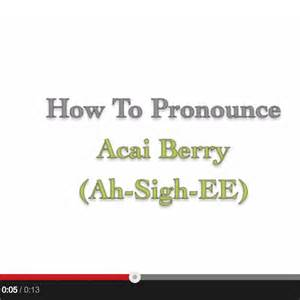 How To Pronounce | how to pronounce acai berry
