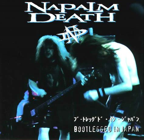 429214 napalm death kive corruption napalm death bootlegged in japan encyclopaedia