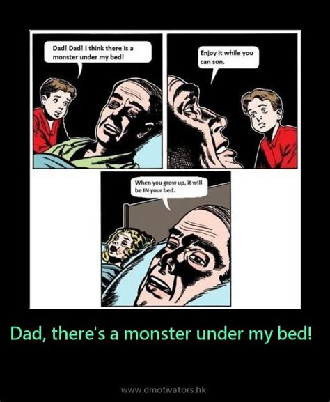 there s a monster under my bed dad there s a monster under my bed silly pinterest