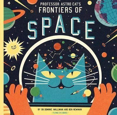 libro professor astro cats frontiers professor astro cat s frontiers of space dominic walliman 9781909263079