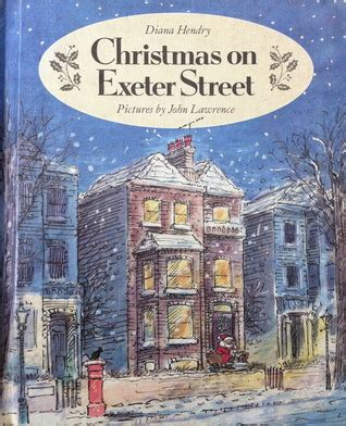 christmas in exeter street christmas on exeter street by diana hendry reviews discussion bookclubs lists