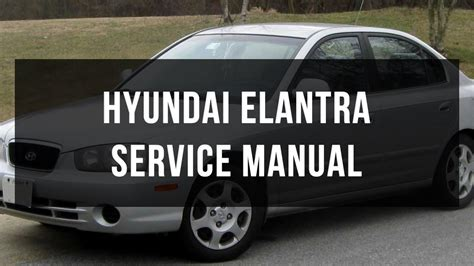 car service manuals pdf 2006 hyundai elantra engine control download hyundai elantra service manual youtube