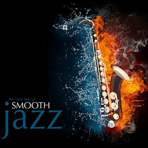 the best of jazz the best of smooth jazz various artists co