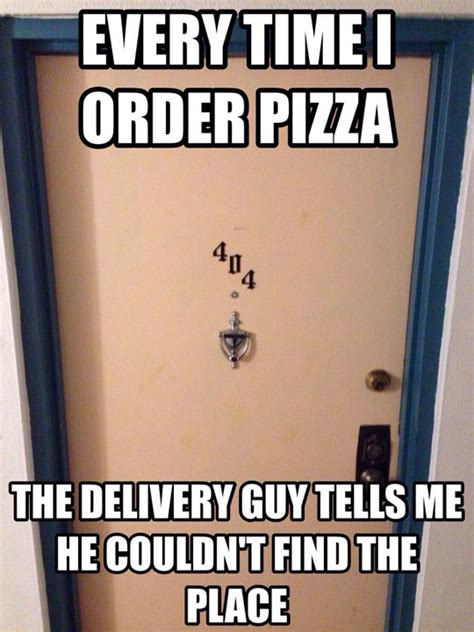Pizza Delivery Meme - pizza guy thinks he s funny