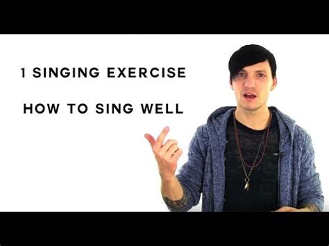 How To Sing Well 1 Singing Exercise To Help You To Sing