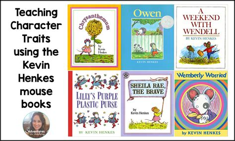 picture books for character traits teaching character traits using the kevin henkes mouse