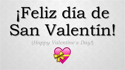 happy valentines day translation how to pronounce quot feliz d 237 a de san valent 237 n quot happy