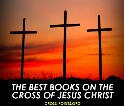 the of the cross books the best books on the cross of jesus one free