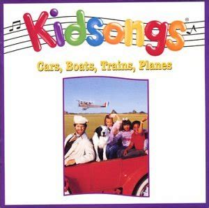 kidsongs cars boats trains and planes the kidsongs kids kidsongs cars boats