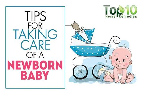 7 Tips On Taking Care Of Your by Top 10 Tips For Taking Care Of A Newborn Baby Top 10
