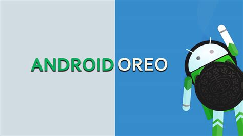 Android Oreo by Android Oreo Hoo Wee New Updated And Altered Features
