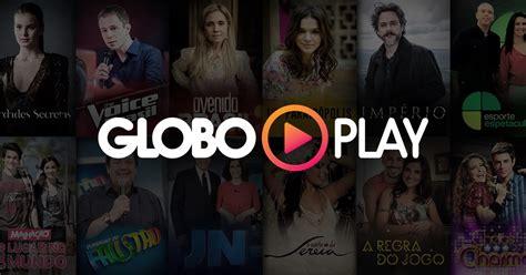 globo ao vivo globo play assista ao vivo 224 programa 231 227 o da globo
