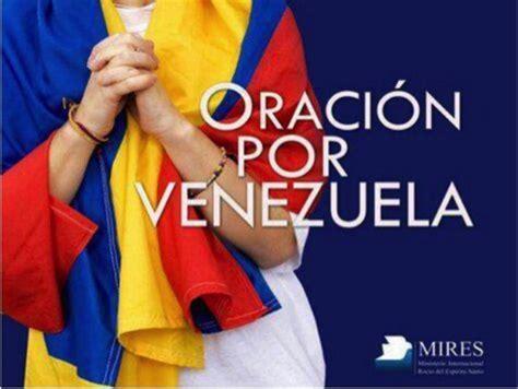 imagenes de oracion x venezuela ca 241 a en redes sociales motiva a orar por venezuela