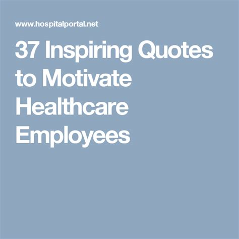 37 Inspiring Quotes To Motivate Healthcare Employees