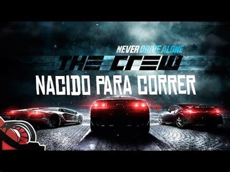 nacidos para correr 8483069474 nacido para correr the crew review youtube
