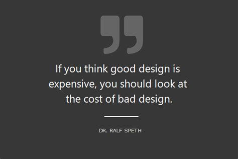 Expensive Designer Are Costing Even More by 16 Quotes You Need To Read As Ux Designer Ux Planet