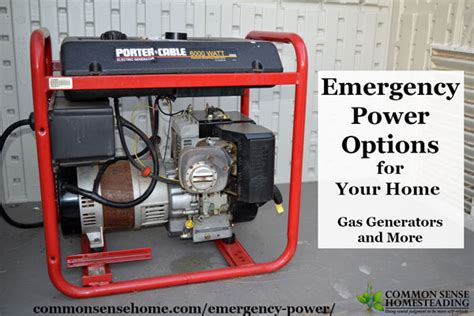 emergency power options for your home gas generators and