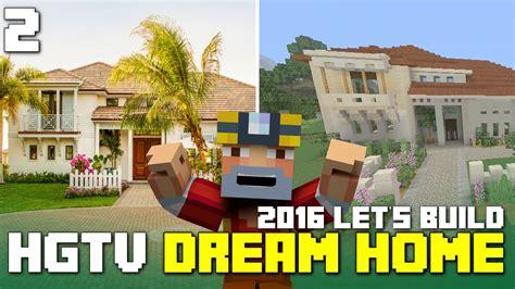 minecraft xbox one hgtv dream home 2016 tour youtube minecraft xbox one let s build the hgtv dream home 2016