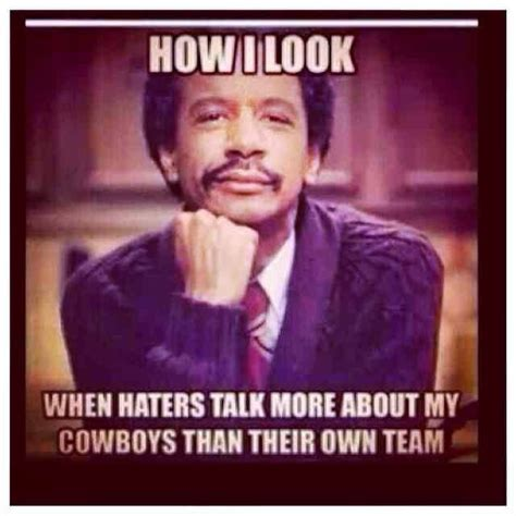 Haters Meme - 22 meme internet how i look when haters talk more about my cowboys than their own team