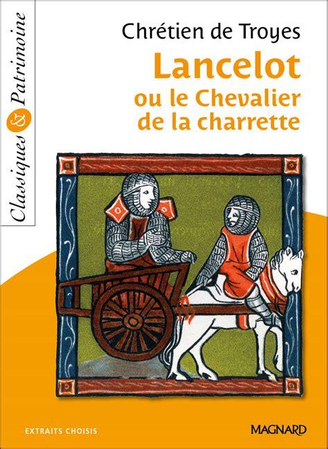 libro le chevalier a la lancelot ou le chevalier 224 la charrette magnard enseignants