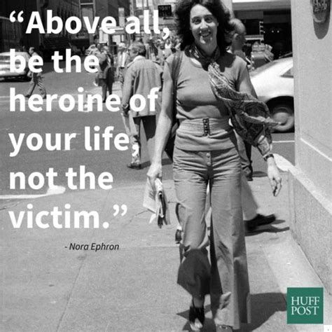 nora ephron dead the advice she wished shed known sooner 12 ways nora ephron taught us to be better women huffpost