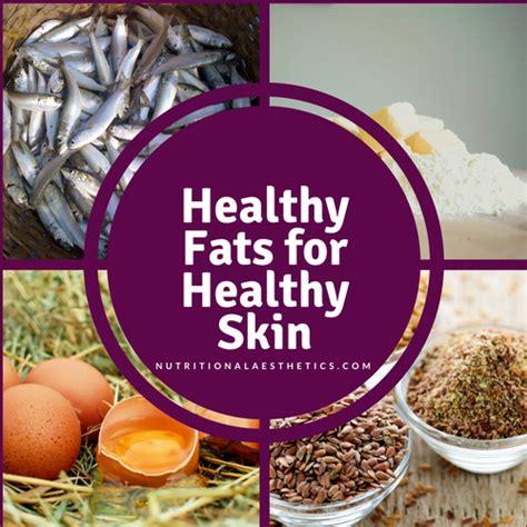 healthy fats skin nutritional aesthetics alliance